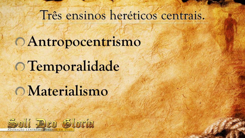Antropocentrismo Temporalidade Materialismo