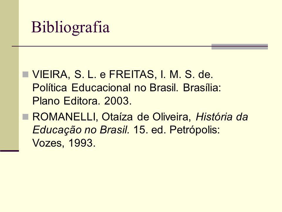 Bibliografia VIEIRA, S.L. e FREITAS, I. M. S. de.
