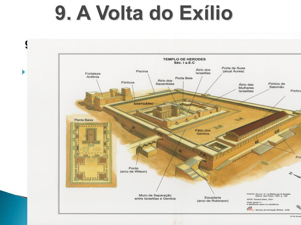  Reconstrução do Templo (Esd 5, 1-2) 9. A Volta do Exílio 9.2. Um Novo Templo