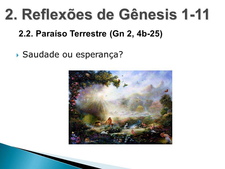  Saudade ou esperança? 2. Reflexões de Gênesis 1-11 2.2. Paraíso Terrestre (Gn 2, 4b-25)