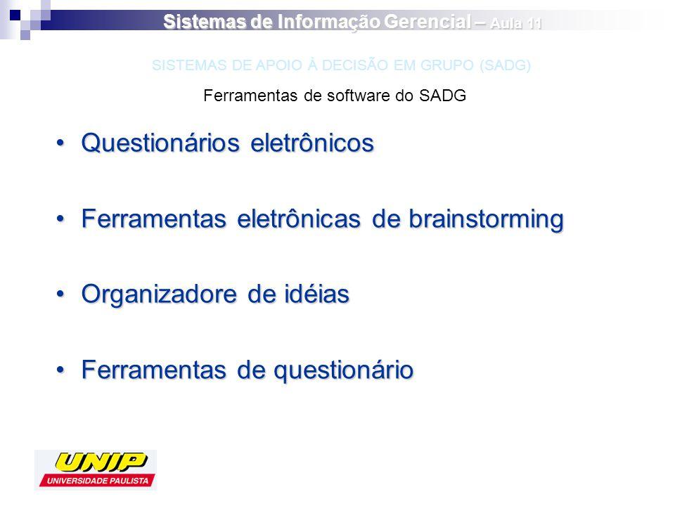 Questionários eletrônicosQuestionários eletrônicos Ferramentas eletrônicas de brainstormingFerramentas eletrônicas de brainstorming Organizadore de id