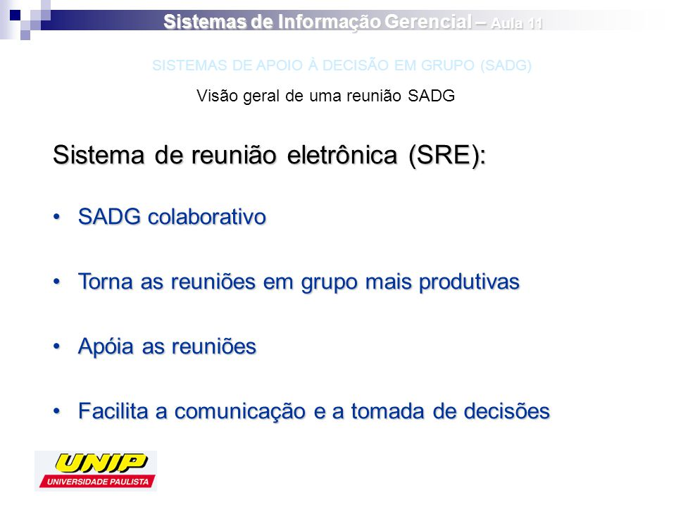 Sistema de reunião eletrônica (SRE): SADG colaborativoSADG colaborativo Torna as reuniões em grupo mais produtivasTorna as reuniões em grupo mais prod
