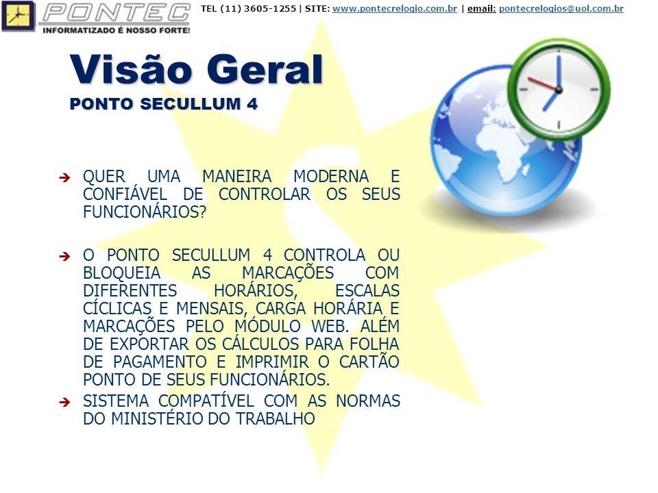 Visão Geral PONTO SECULLUM 4  QUER UMA MANEIRA MODERNA E CONFIÁVEL DE CONTROLAR OS SEUS FUNCIONÁRIOS.
