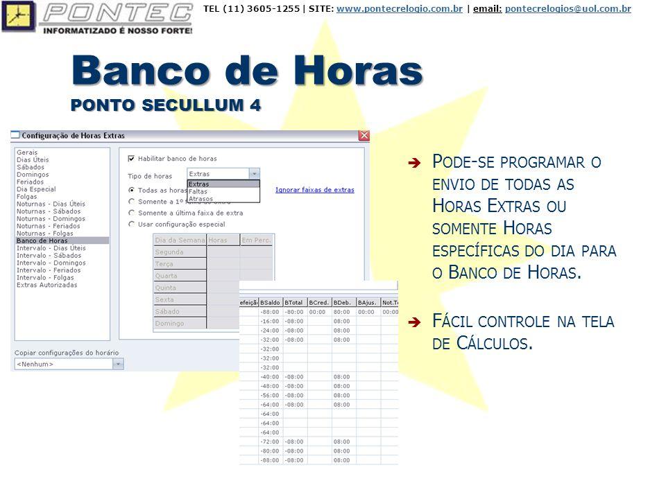 Banco de Horas PONTO SECULLUM 4  P ODE - SE PROGRAMAR O ENVIO DE TODAS AS H ORAS E XTRAS OU SOMENTE H ORAS ESPECÍFICAS DO DIA PARA O B ANCO DE H ORAS.
