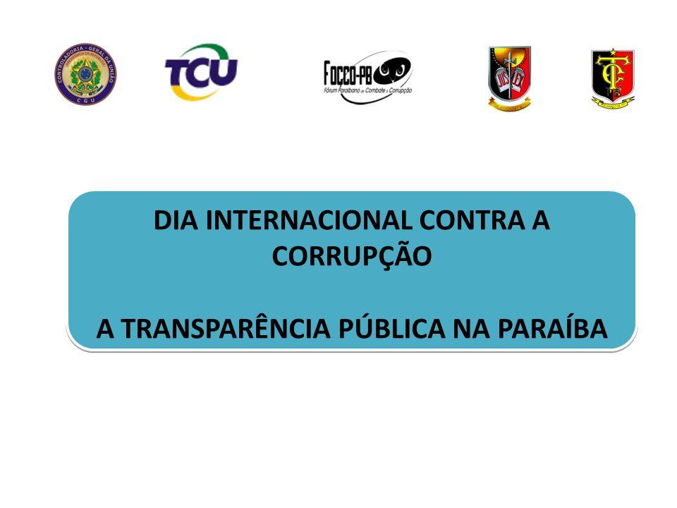 DIA INTERNACIONAL CONTRA A CORRUPÇÃO A TRANSPARÊNCIA PÚBLICA NA PARAÍBA DIA INTERNACIONAL CONTRA A CORRUPÇÃO A TRANSPARÊNCIA PÚBLICA NA PARAÍBA