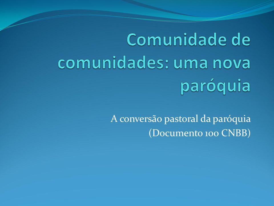 A conversão pastoral da paróquia (Documento 100 CNBB)