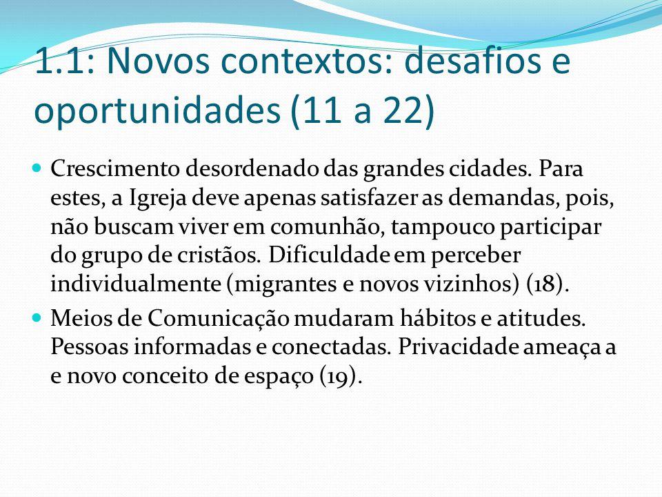 1.1: Novos contextos: desafios e oportunidades (11 a 22) Crescimento desordenado das grandes cidades.