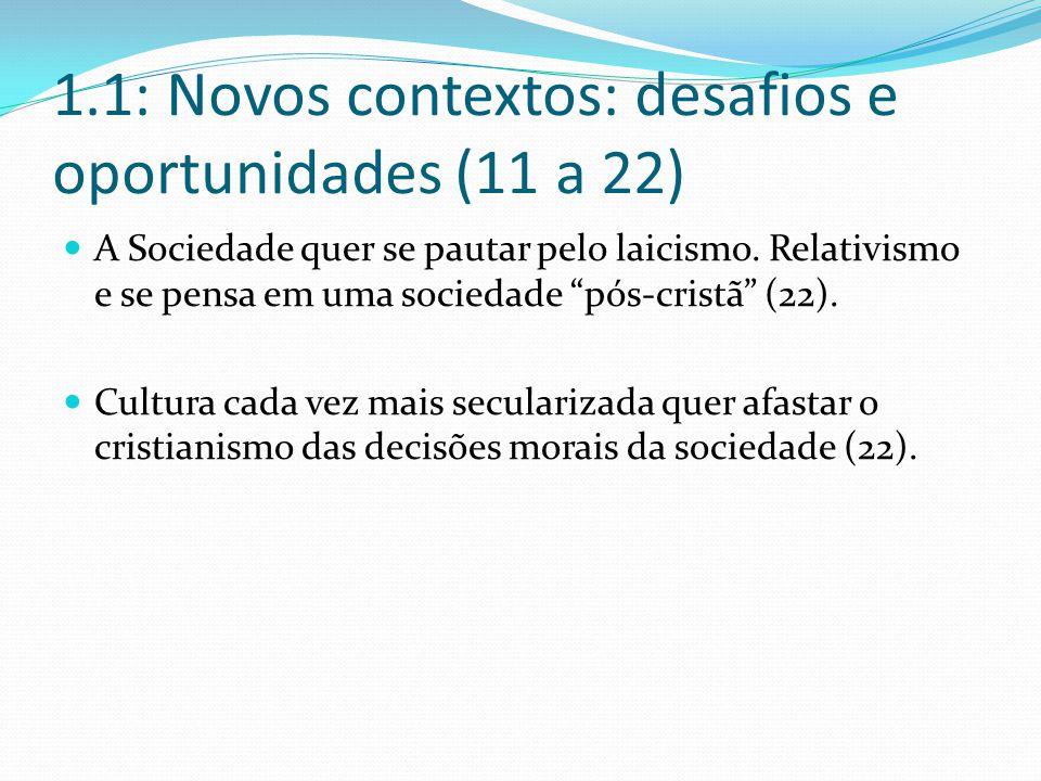 1.1: Novos contextos: desafios e oportunidades (11 a 22) A Sociedade quer se pautar pelo laicismo.