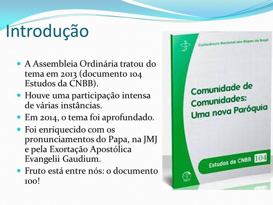 Introdução A Assembleia Ordinária tratou do tema em 2013 (documento 104 Estudos da CNBB).