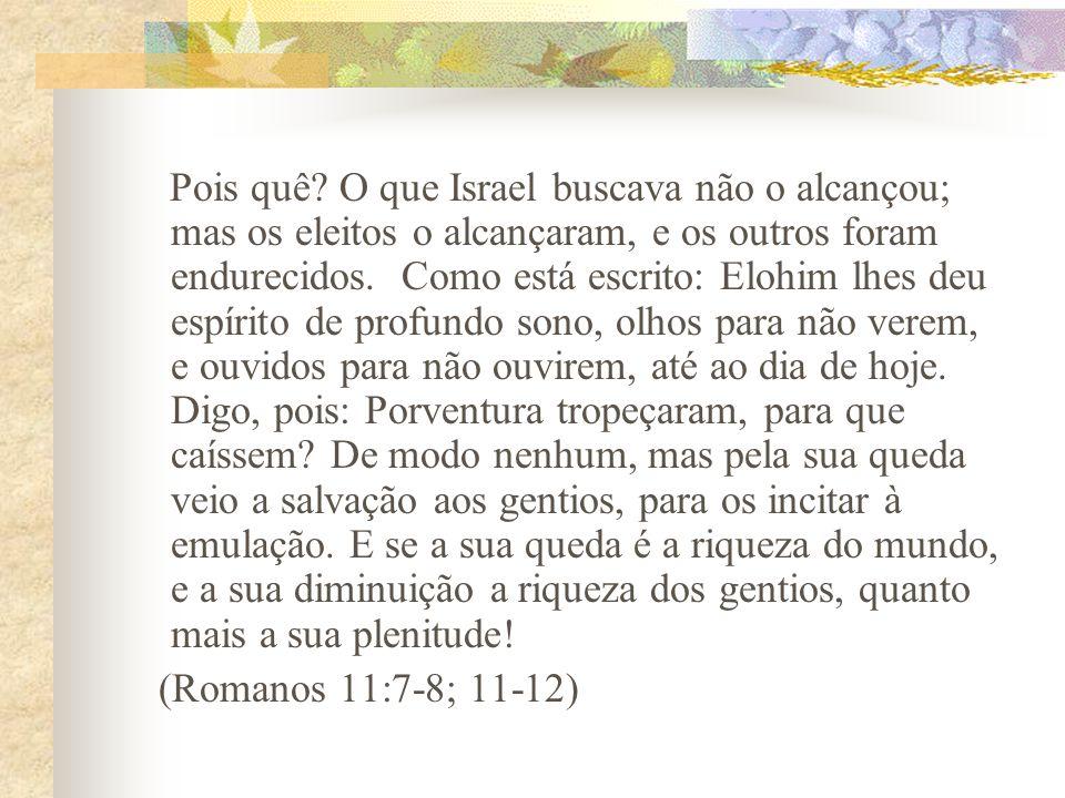 A posição da Igreja gentílica (não-judeus) diante de Israel para que o Messias possa retornar Reconhecer que o Messias é de Israel; Ter um sentimento de gratidão em relação a Israel, pois os gentios foram enxertados no povo de Elohim