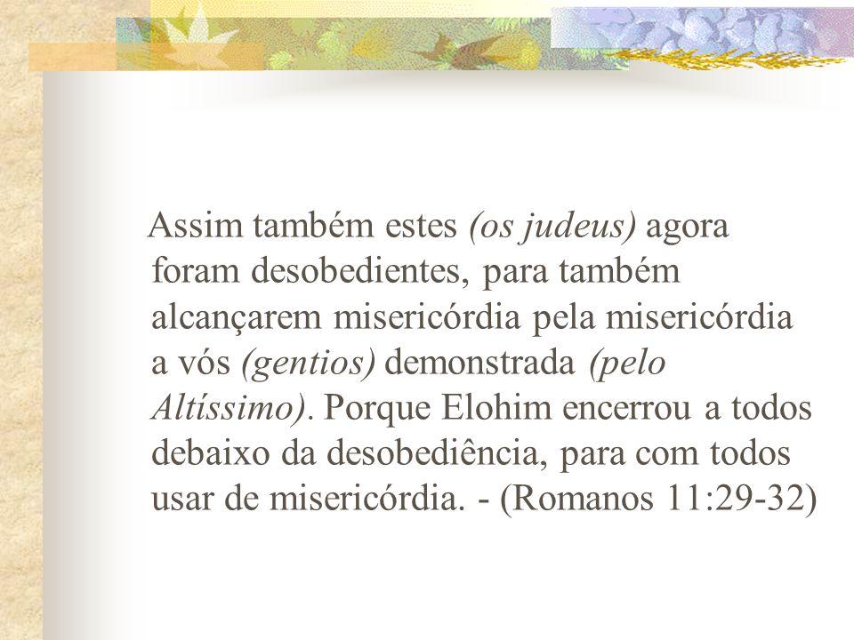 Porque os dons e a vocação de Elohim são sem arrependimento.