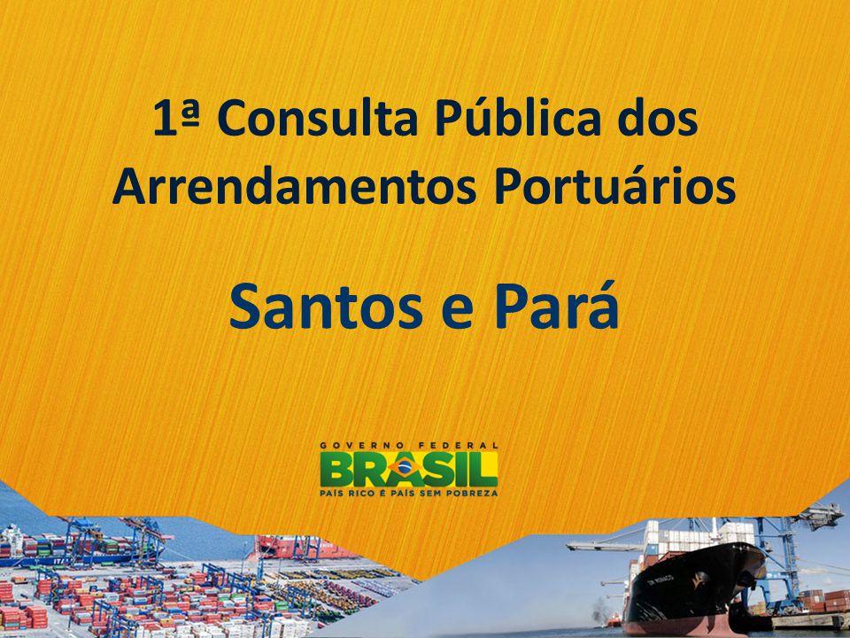 Santos e Pará 1ª Consulta Pública dos Arrendamentos Portuários
