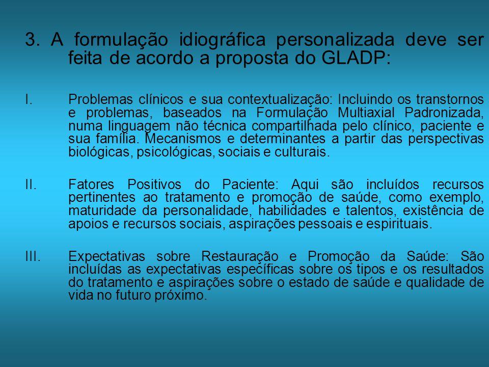 3. A formulação idiográfica personalizada deve ser feita de acordo a proposta do GLADP: I.Problemas clínicos e sua contextualização: Incluindo os tran