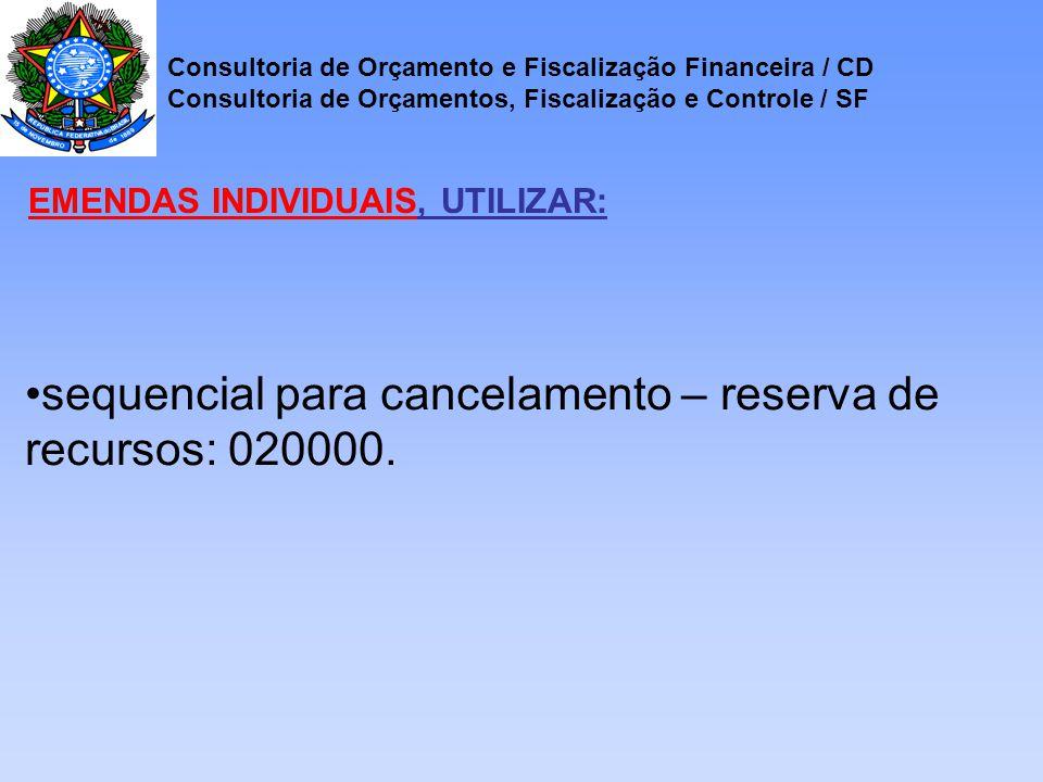 sequencial para cancelamento – reserva de recursos: 020000.