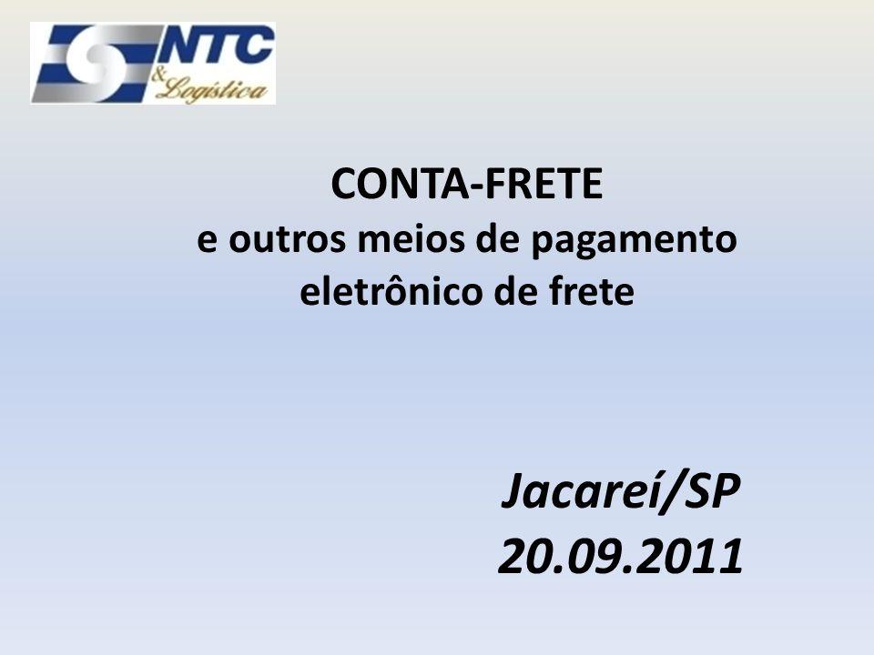 CONTA-FRETE e outros meios de pagamento eletrônico de frete Jacareí/SP 20.09.2011