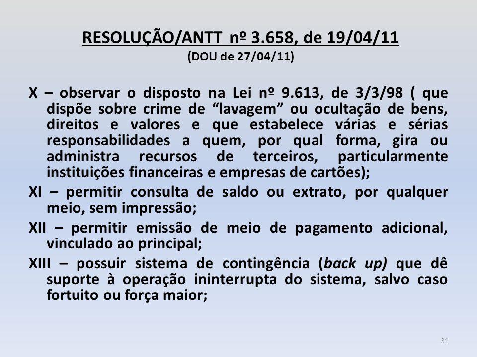 """RESOLUÇÃO/ANTT nº 3.658, de 19/04/11 (DOU de 27/04/11) X – observar o disposto na Lei nº 9.613, de 3/3/98 ( que dispõe sobre crime de """"lavagem"""" ou ocu"""