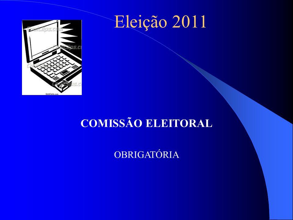 Eleição 2011 COMISSÃO ELEITORAL OBRIGATÓRIA