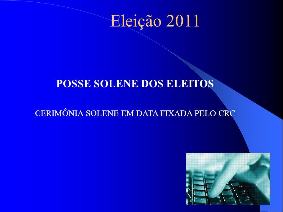 POSSE SOLENE DOS ELEITOS CERIMÔNIA SOLENE EM DATA FIXADA PELO CRC