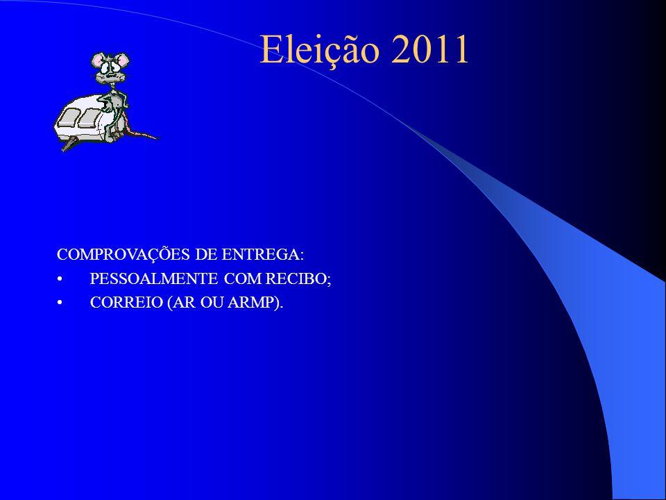 COMPROVAÇÕES DE ENTREGA: PESSOALMENTE COM RECIBO; CORREIO (AR OU ARMP). Eleição 2011
