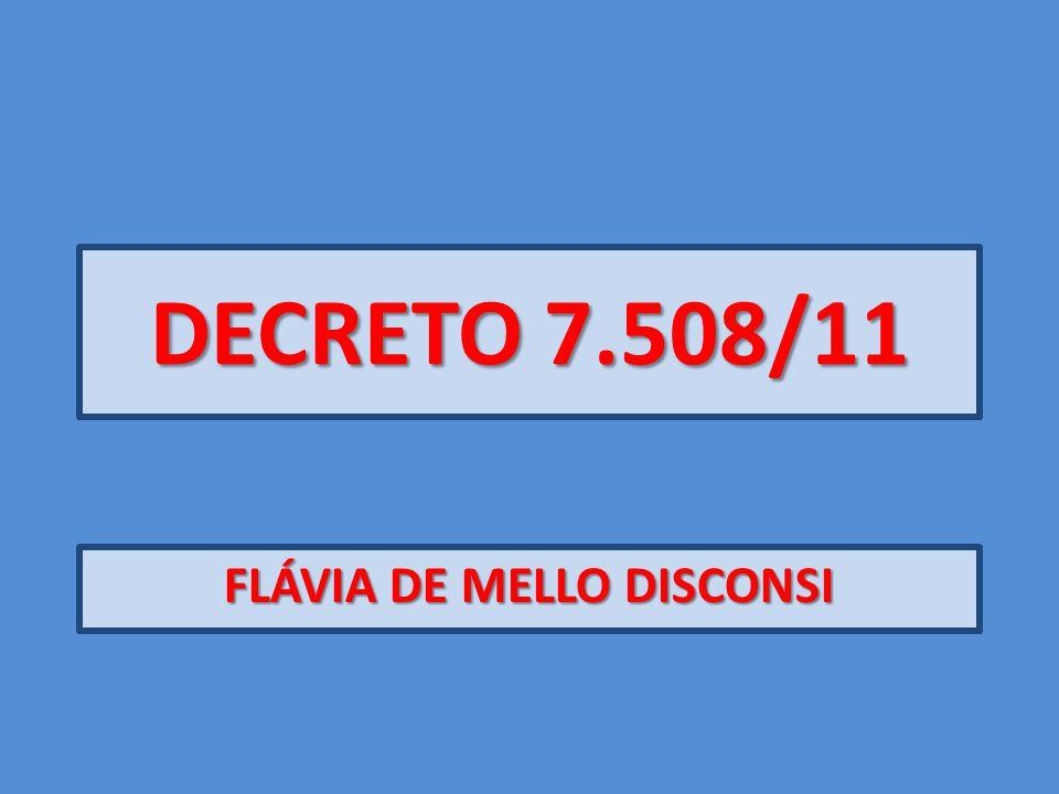 DECRETO 7.508/11 FLÁVIA DE MELLO DISCONSI