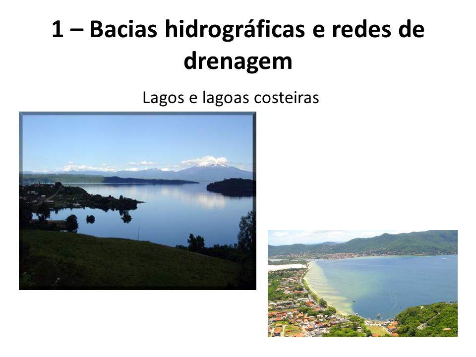Lagos e lagoas costeiras 1 – Bacias hidrográficas e redes de drenagem
