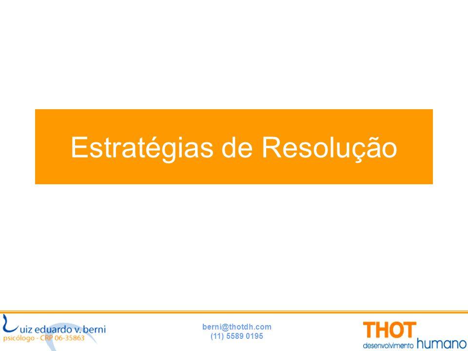 berni@thotdh.com (11) 5589 0195 Estratégias de Resolução