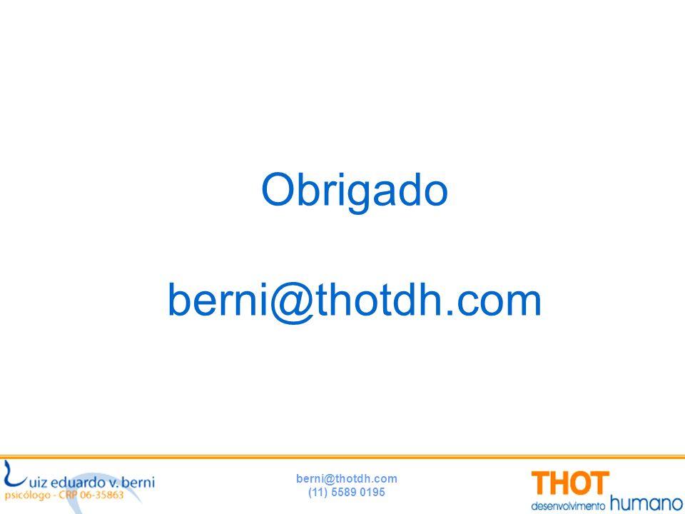 berni@thotdh.com (11) 5589 0195 Obrigado berni@thotdh.com
