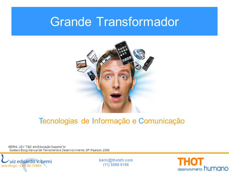 """berni@thotdh.com (11) 5589 0195 Grande Transformador BERNI, LEV """"T&D em Educação Superior""""In Gustavo Boog Manual de Treinamento e Desenvolvimento, SP:"""