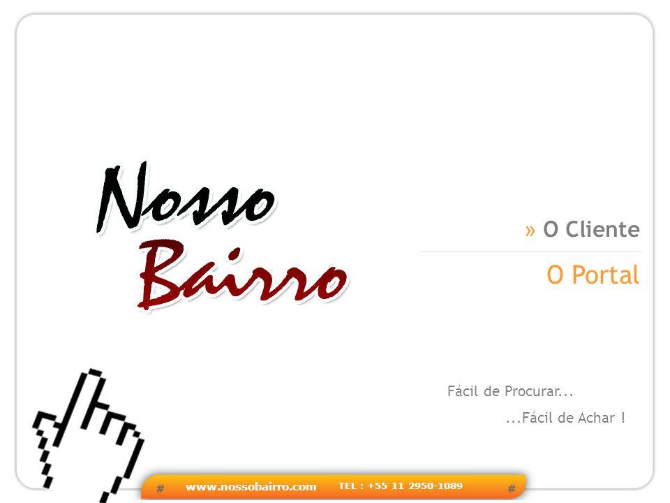 www.nossobairro.com TEL : +55 11 2950-1089 » Link do Site » Acesse Acesse nosso site www.nossobairro.com