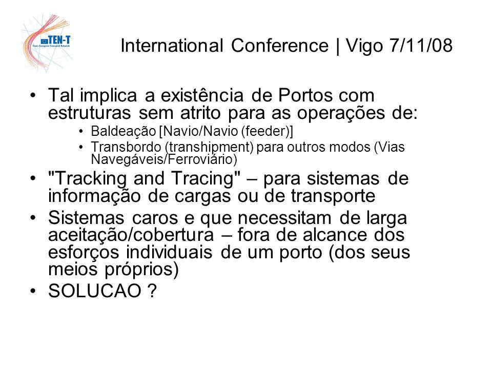 International Conference | Vigo 7/11/08 E que tenha atenção em 2009 a: Inicio revisão das guidelines (longo prazo – estrategico) – definição e modalidades das MoS – Quem .