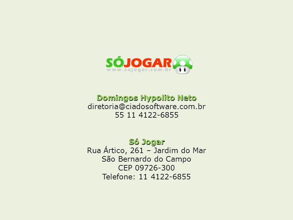Domingos Hypolito Neto diretoria@ciadosoftware.com.br 55 11 4122-6855 Só Jogar Rua Ártico, 261 – Jardim do Mar São Bernardo do Campo CEP 09726-300 Telefone: 11 4122-6855