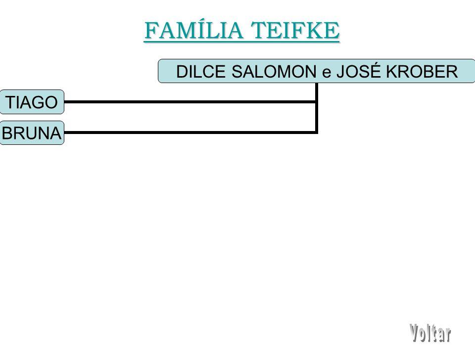 DILCE SALOMON e JOSÉ KROBER TIAGO BRUNA FAMÍLIA TEIFKE FAMÍLIA TEIFKE
