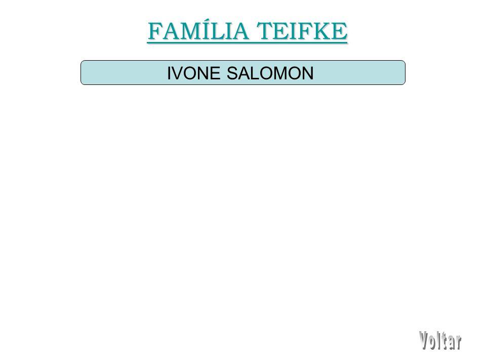 IVONE SALOMON FAMÍLIA TEIFKE FAMÍLIA TEIFKE