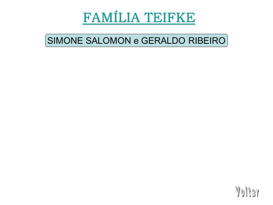 SIMONE SALOMON e GERALDO RIBEIRO FAMÍLIA TEIFKE FAMÍLIA TEIFKE