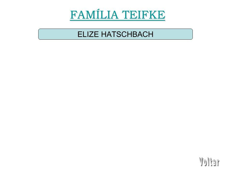 ELIZE HATSCHBACH FAMÍLIA TEIFKE FAMÍLIA TEIFKE