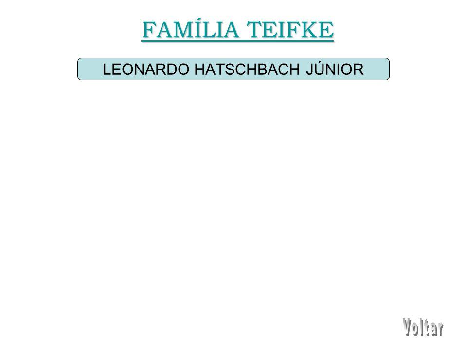 LEONARDO HATSCHBACH JÚNIOR FAMÍLIA TEIFKE FAMÍLIA TEIFKE