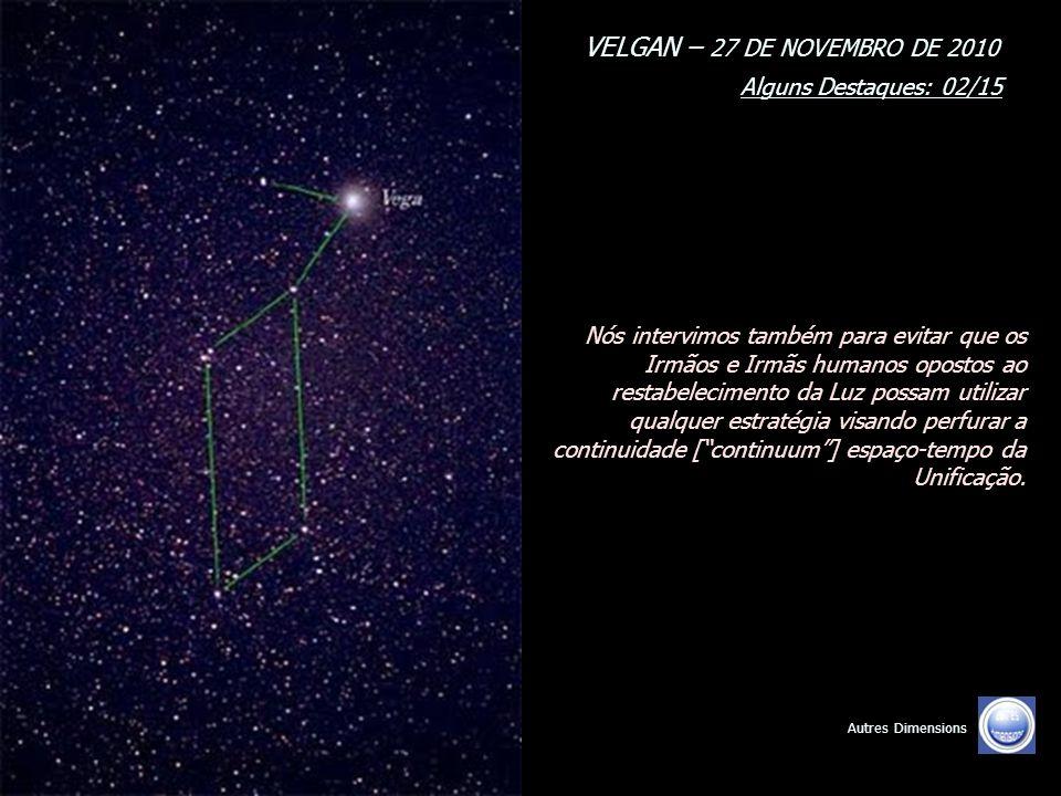 VELGAN – 27 DE NOVEMBRO DE 2010 Alguns Destaques: 01/15 Autres Dimensions A observação de nossas Embarcações traduz, para vocês, a iminência de sua liberação.