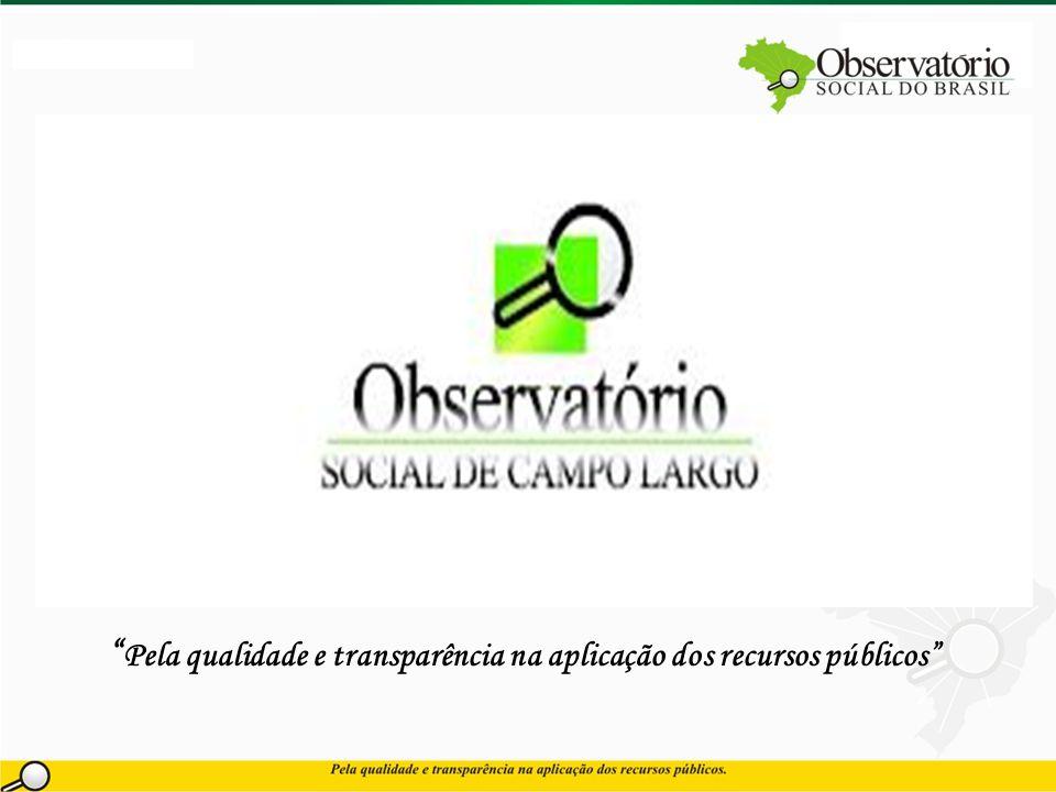 Pela qualidade e transparência na aplicação dos recursos públicos