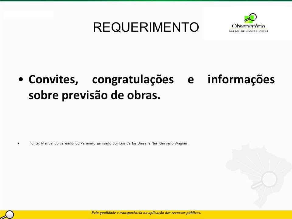 REQUERIMENTO Convites, congratulações e informações sobre previsão de obras.