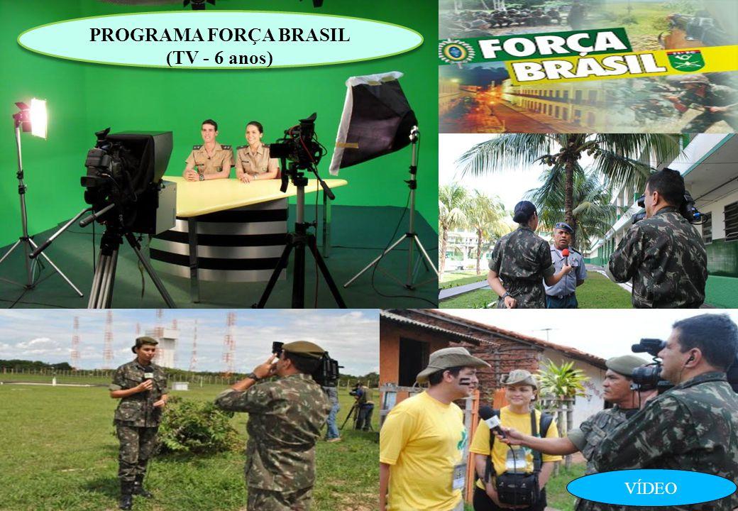 VÍDEO PROGRAMA FORÇA BRASIL (TV - 6 anos) PROGRAMA FORÇA BRASIL (TV - 6 anos)