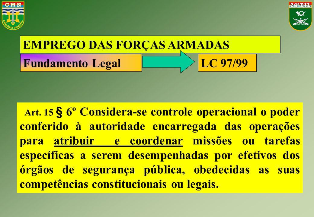 Art. 15 § 6º Considera-se controle operacional o poder conferido à autoridade encarregada das operações para atribuir e coordenar missões ou tarefas e