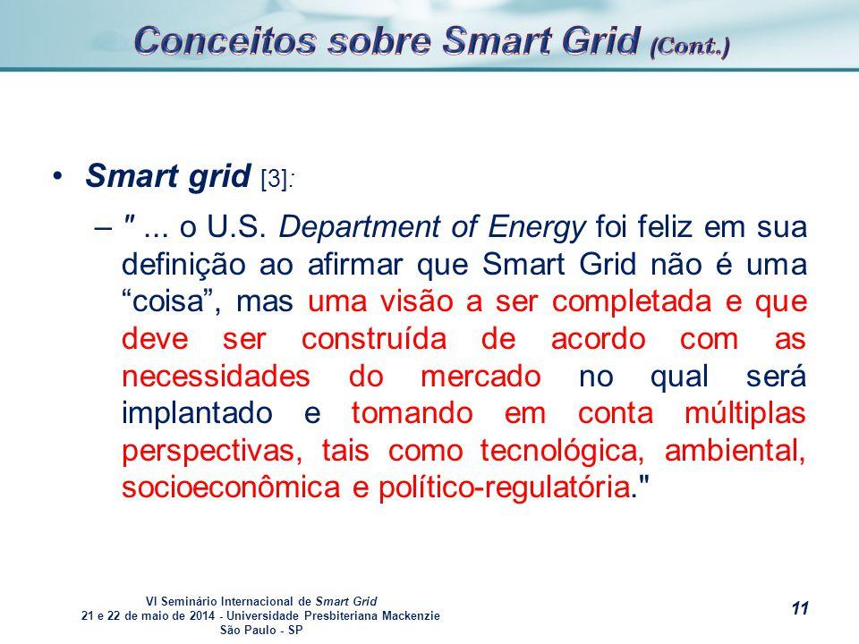 VI Seminário Internacional de Smart Grid 21 e 22 de maio de 2014 - Universidade Presbiteriana Mackenzie São Paulo - SP s Smart grid [3]: – – ...