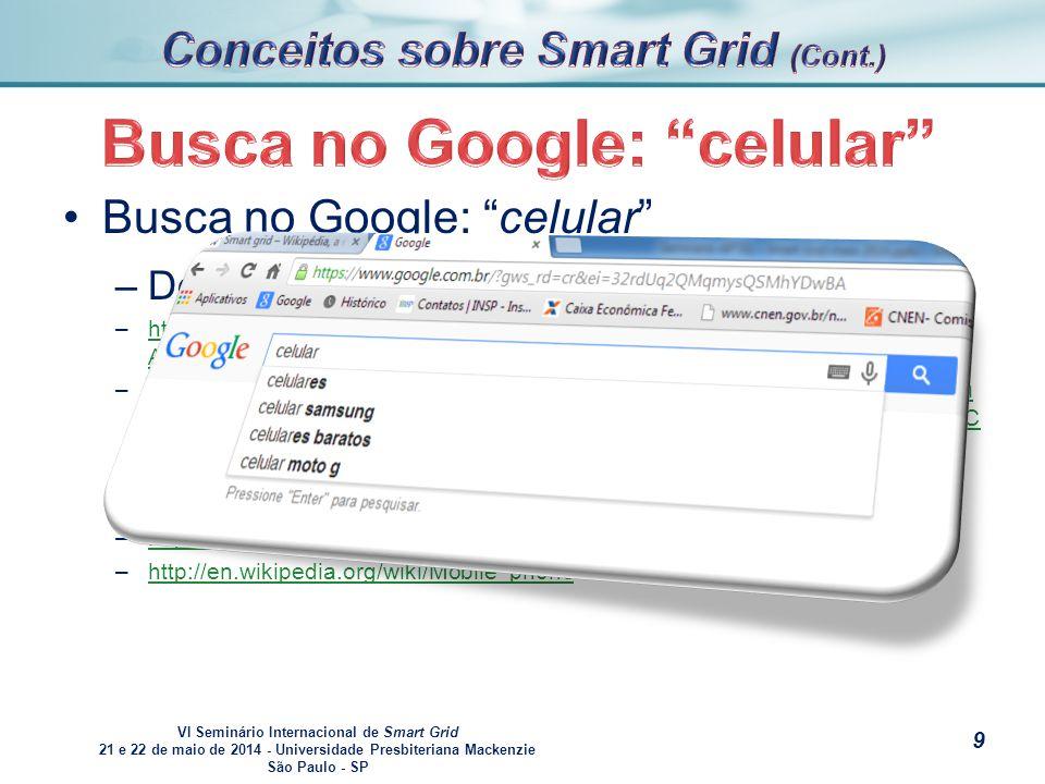 VI Seminário Internacional de Smart Grid 21 e 22 de maio de 2014 - Universidade Presbiteriana Mackenzie São Paulo - SP s Smart grid [1] : – – Rede inteligente,...