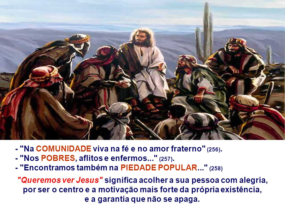 - Na SAGRADA LITURGIA... a Eucaristia é o lugar privilegiado do encontro do Discípulo com Jesus Cristo