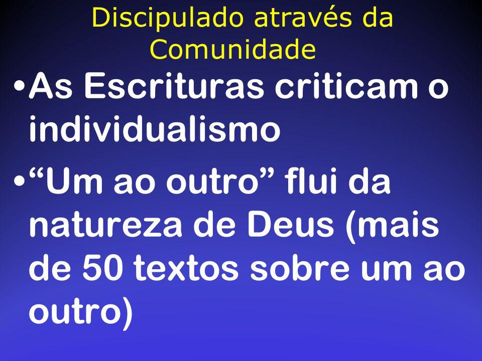 """As Escrituras criticam o individualismo """"Um ao outro"""" flui da natureza de Deus (mais de 50 textos sobre um ao outro) Discipulado através da Comunidade"""