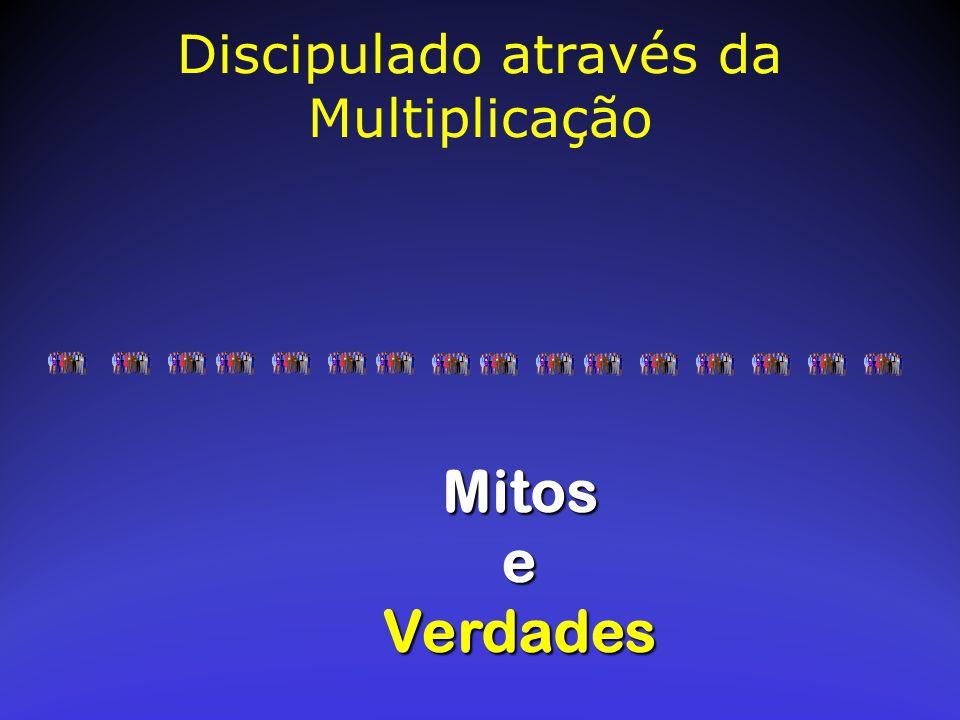 Mitos MitoseVerdades Discipulado através da Multiplicação