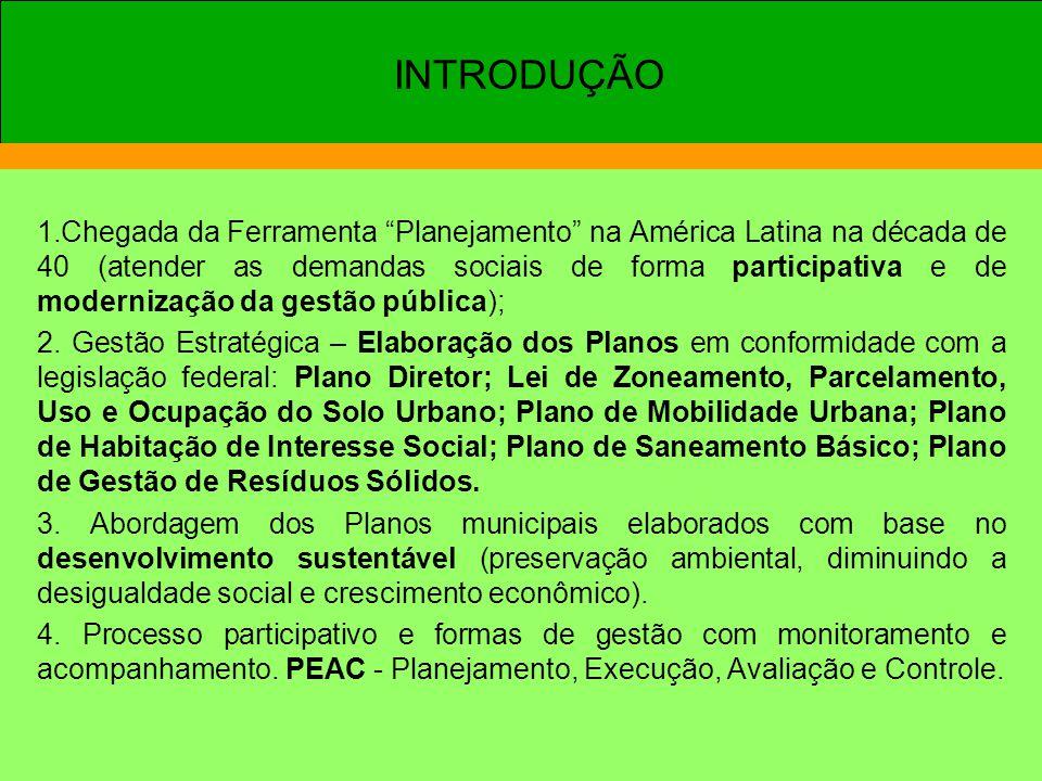 """1.Chegada da Ferramenta """"Planejamento"""" na América Latina na década de 40 (atender as demandas sociais de forma participativa e de modernização da gest"""