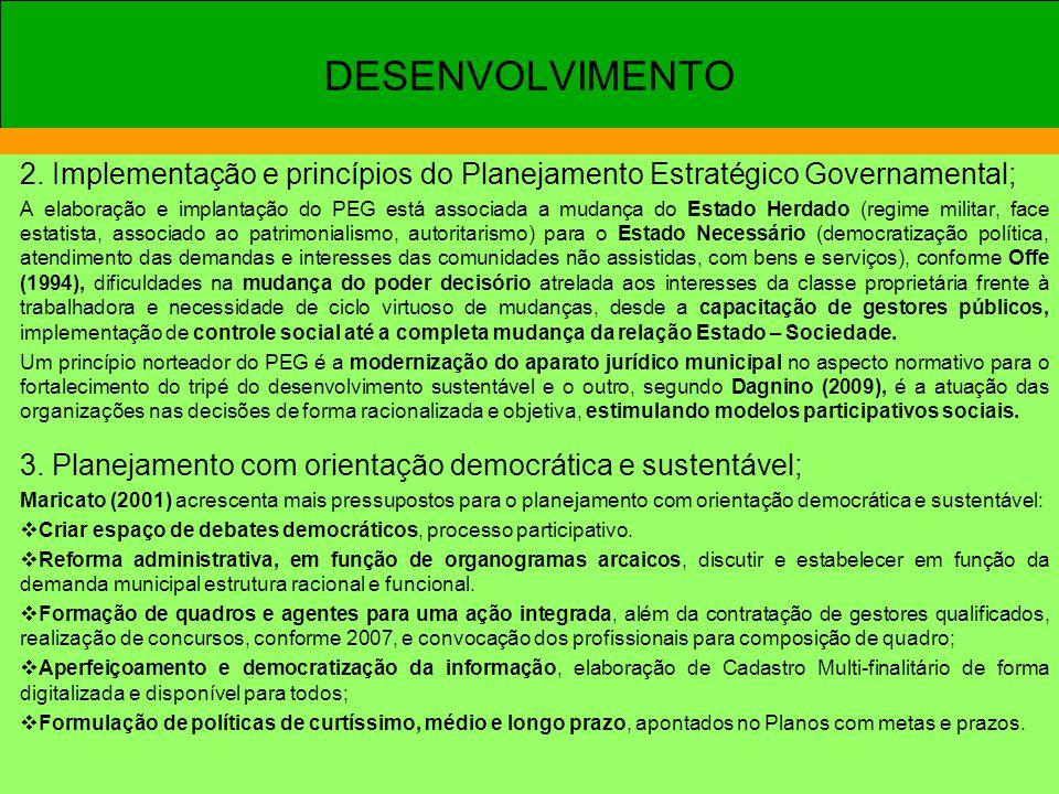 2. Implementação e princípios do Planejamento Estratégico Governamental; A elaboração e implantação do PEG está associada a mudança do Estado Herdado