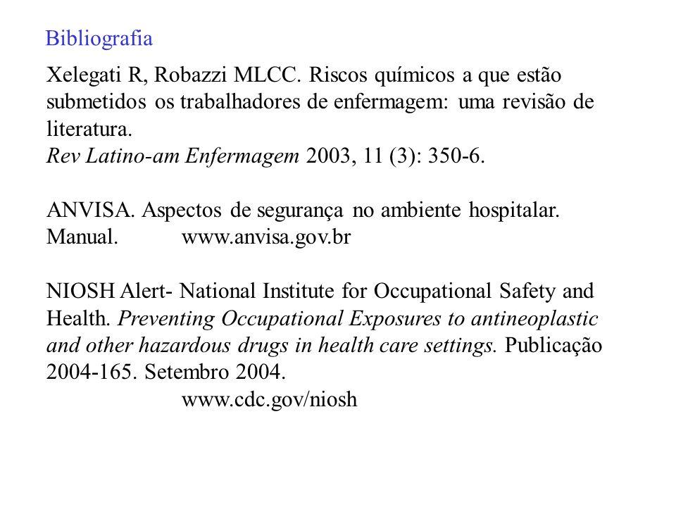 Xelegati R, Robazzi MLCC. Riscos químicos a que estão submetidos os trabalhadores de enfermagem: uma revisão de literatura. Rev Latino-am Enfermagem 2