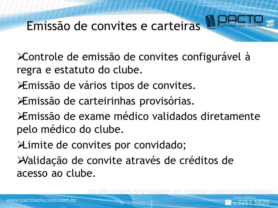 Emissão de convites e carteiras  Controle de emissão de convites configurável à regra e estatuto do clube.